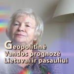 Geopolitinė Vandos prognozė Lietuvai ir pasauliui