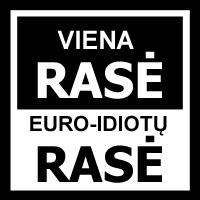Viena rasė – euro-idiotų rasė